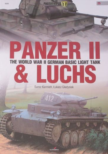 Panzer II & Luchs - The World War II German Basic Light Tank, by Samir Karmieh and Lukasz Gladysiak